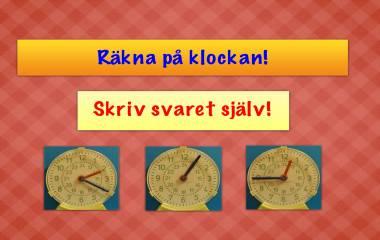 Spelet Räkna på klockan! Skriv svaret själv!